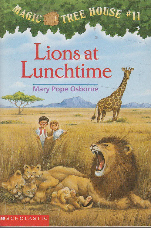 "Magic Tree House #11 - ""Lions at Lunchtime"""