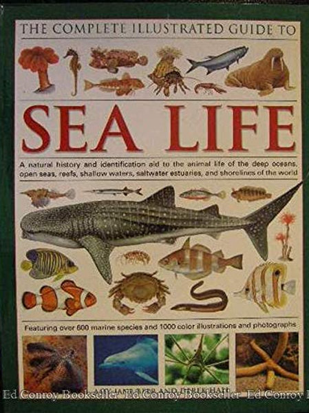 The Complete Illustrated Guide to Sea Life
