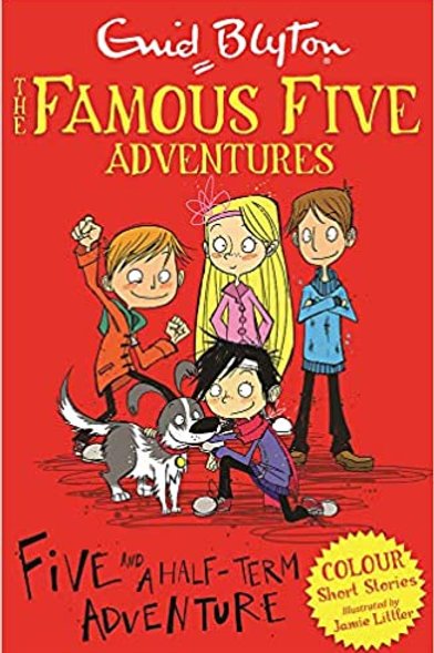 The Famous Five Adventures - Five and A Half-Term Adventure