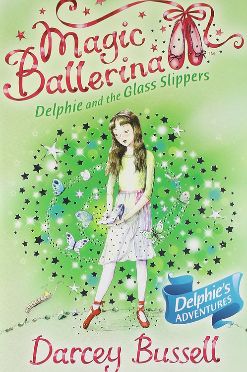 """Magic Ballerina """"Delphie and the Glass Slippers"""""""