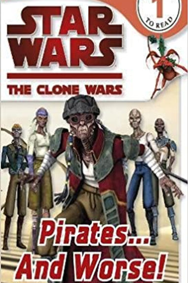 Star Wars The Clone Wars - Pirates... And Worse!