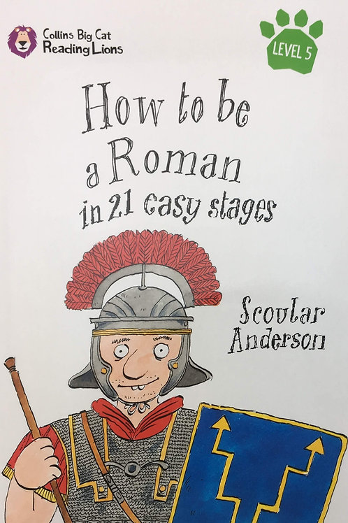 Collins Big Cat Reading Lions - How to be a Roman in 21 Easy Stages