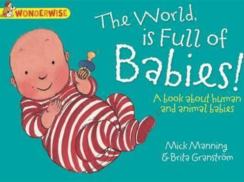 Wonderwise - The World is Full of Babies! (A book about human and animal babies)