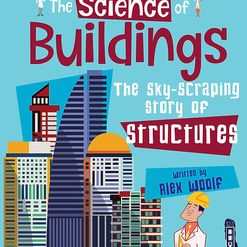 The Science of Buildings - The Sky-Scraping Story of Structures