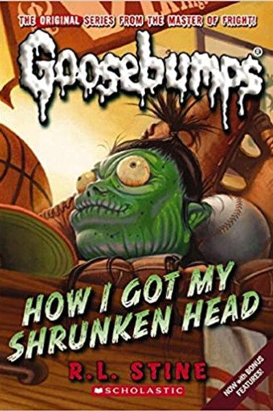 "Goosebumps ""How I Got My Shrunken Head"""