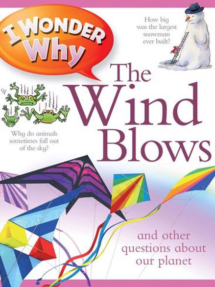 I Wonder Why - The Wind Blows (and other questions about our planet)