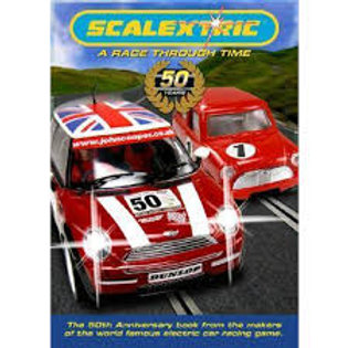Scalextric - A race through time 50 Years (The Official 50th Anniversary Book)