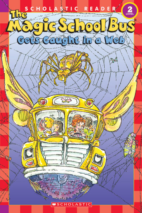 "Scholastic Reader (Level 2) - ""The Magic School Bus Caught in a Web"""