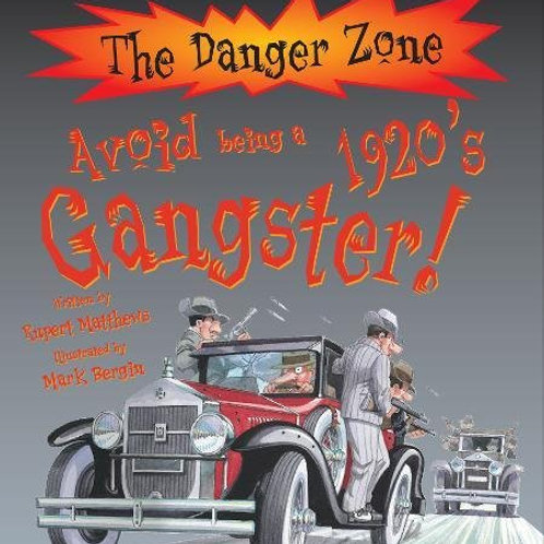The Danger Zone - Avoid Being in a 1920's Gangster