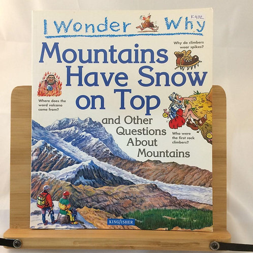 I Wonder Why - Mountains Have Snow on Top and Other Questions About Mountains