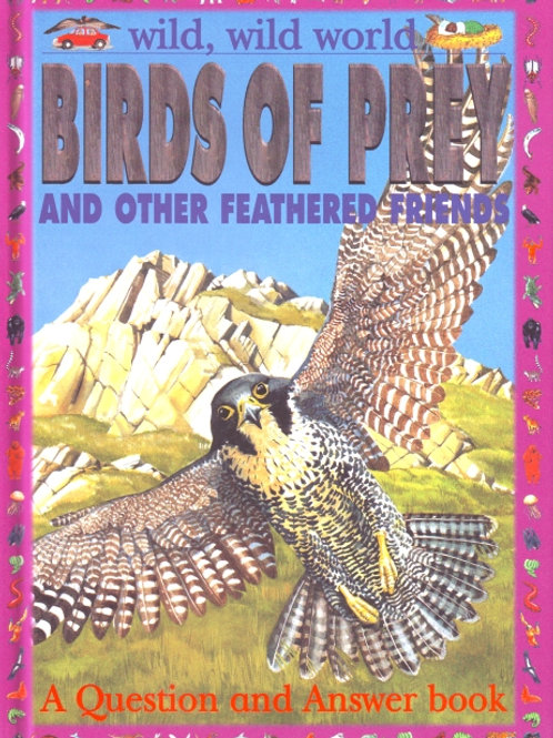 Wild, Wild World - Birds of Prey and other Feathered Friends