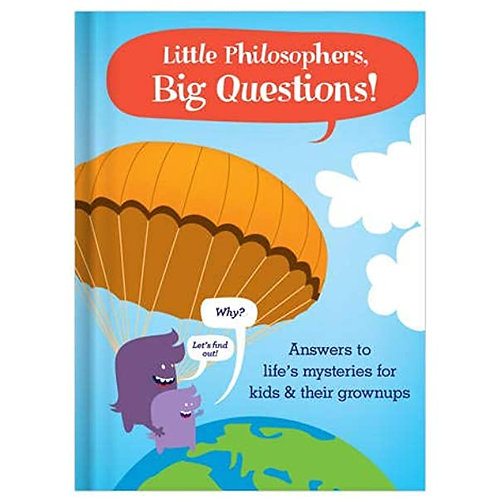 Little Philosophers, Big Questions! (Answers to life's Mysteries for kids)