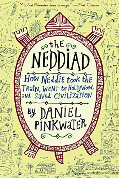 The Neddiad - How Neddie Took the Train,Went to Hollywood,and Saved Civilization