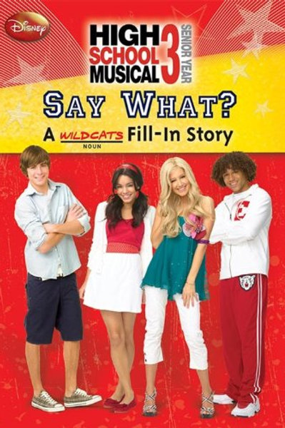 """High School Musical 3 Senior Year - """"Say What?"""" (A Wildcats Fill-in Story)"""