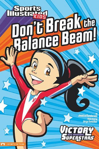 "Sports Illustrated Kids -""Don't Break the Balance Beam!"