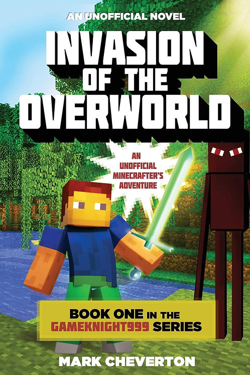 Invasion of the Overworld (Book 1 in Gameknight999 Series)