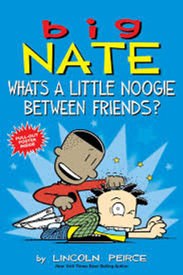 Big Nate - What's A Liittle Noogie Between Friends?