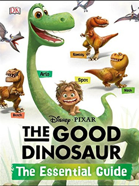 The Good Dinosaur (The Essential Guide)