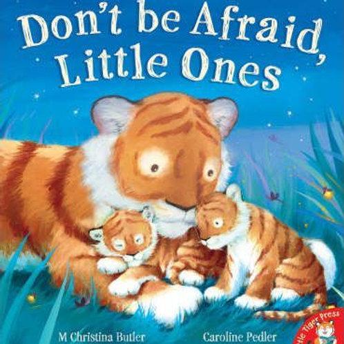 Don't Be Afraid, Little Ones