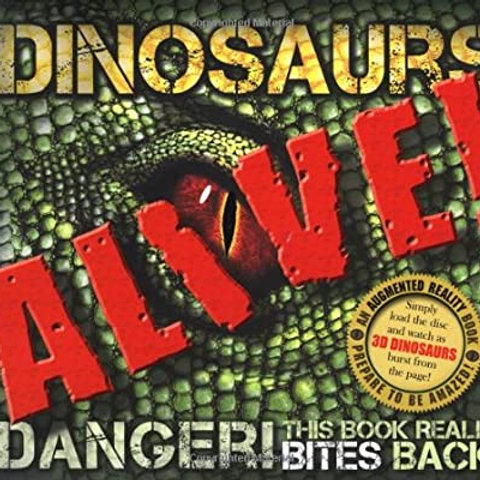 Dinosaurs ALIVE! (An Augmented Reality Book)
