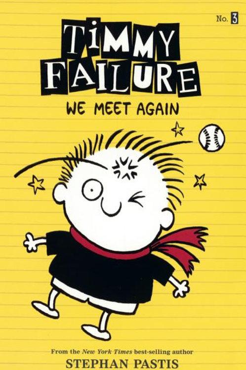 """Timmy Failure  """"We Meet Again"""""""