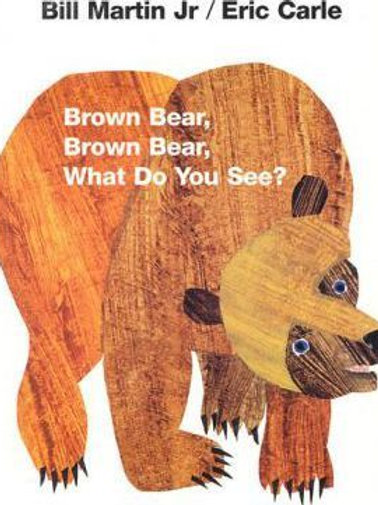 Brown Bear, Brown, Bear, What Do You See?