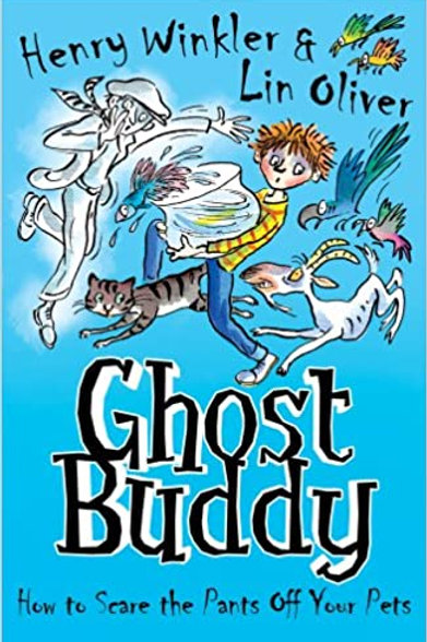 "Ghost Buddy (Book 3) ""How to Scare the Pants off your Pets"""