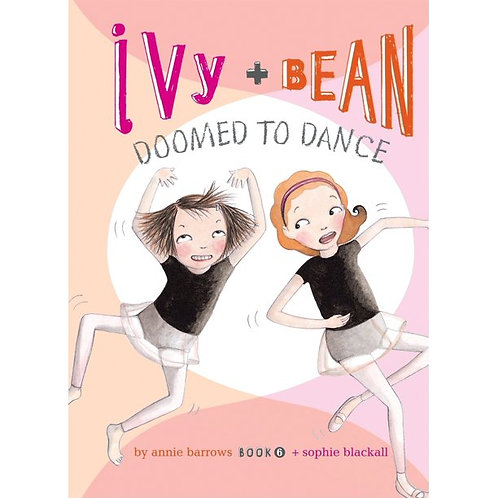 "Ivy + Bean ""Doomed to Dance"" (Book 6)"