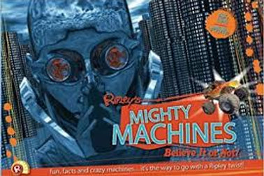 "Ripley's Believe it or Not ""Mighty Machines"""