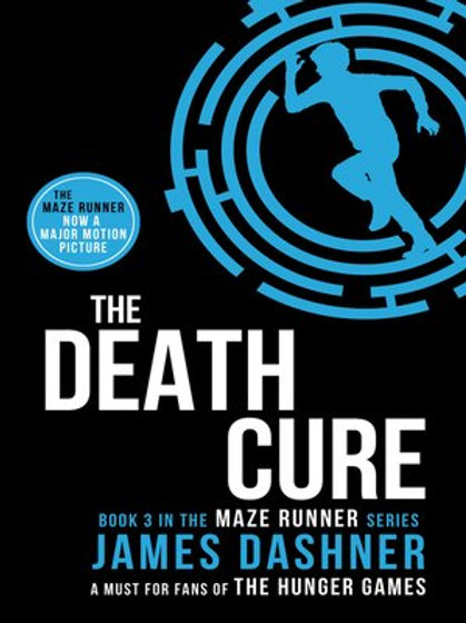 The Death Cure (Book 3 in Maze Runner Series)