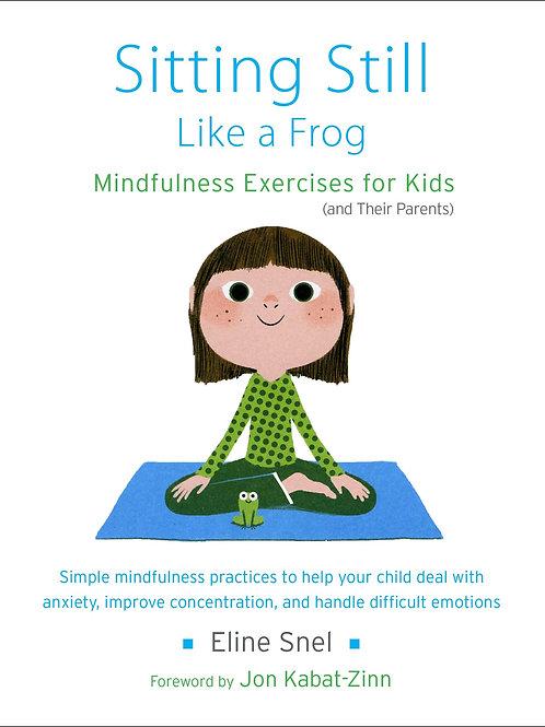 Sitting Still Like A Frog (Mindfulness Exercises for Kids)