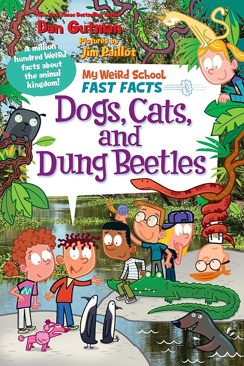 """My Weird School Fast Facts - """"Dogs, Cats, and Dung Beetles"""""""