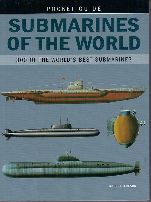 Submarines of the World- 300 of the World's Best Submarines