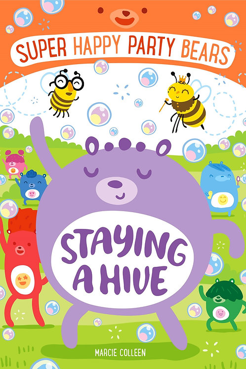 Super Happy Party Bears - Staying A Hive