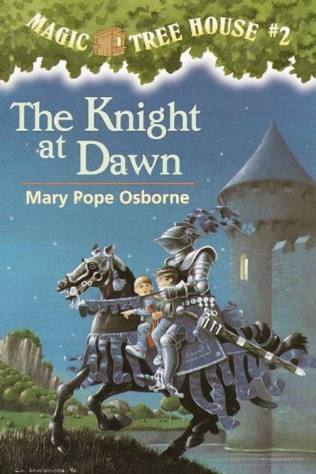 "Magic Tree House #2 - ""The Knight at Dawn"""