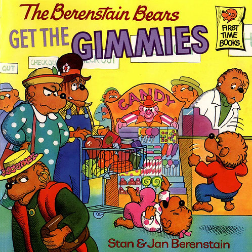 "The Berenstain Bears ""Get the Gimmies"""