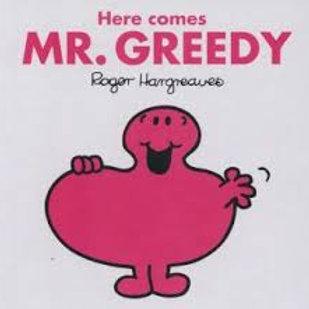 Here Comes Mr. Greedy