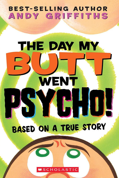 The Day My Butt Went Psycho! (Based on a True Story)
