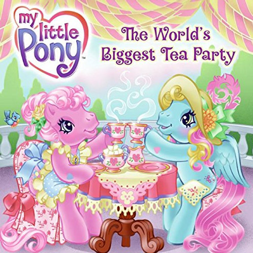 My Little Pony - The World's Biggest Tea Party
