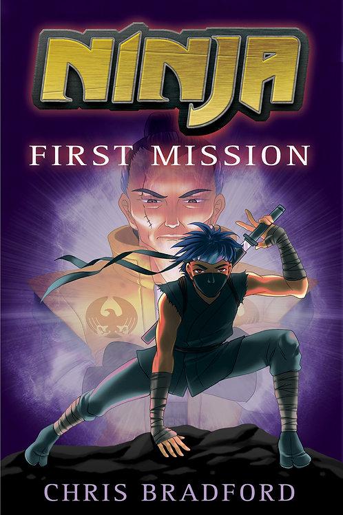 """Ninja """"First Mission"""""""