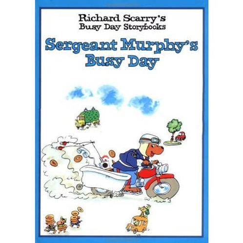 "Richard Scarry's Busy Day Storybooks - ""Sergeant Murphy's Busy Day"""