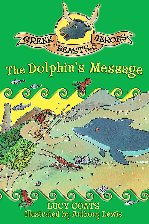 Greek Beasts and Heroes - The Dolphin's Message