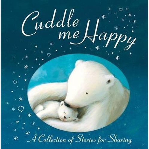 Cuddle me Happy (A Collection of Stories for Sharing)