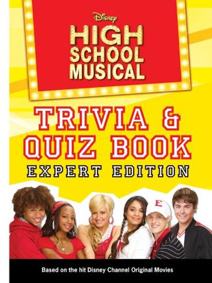 High School Musical - Trivia & Quiz Book (Expert Edition)