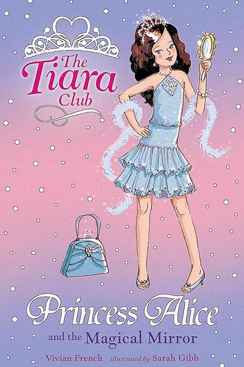 The Tiara Club - Princess Alice and the Magical Mirror