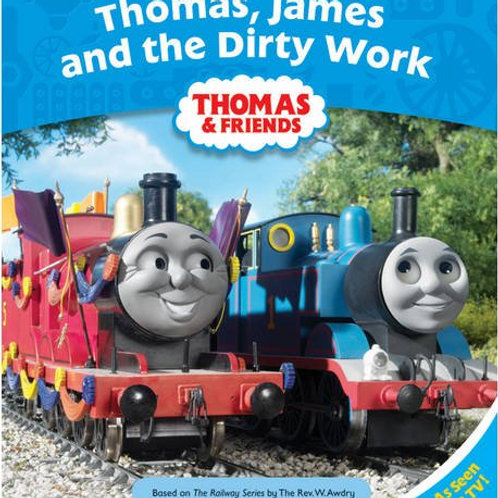 "Thomas & Friends ""Thomas, James and the Dirty Work"""