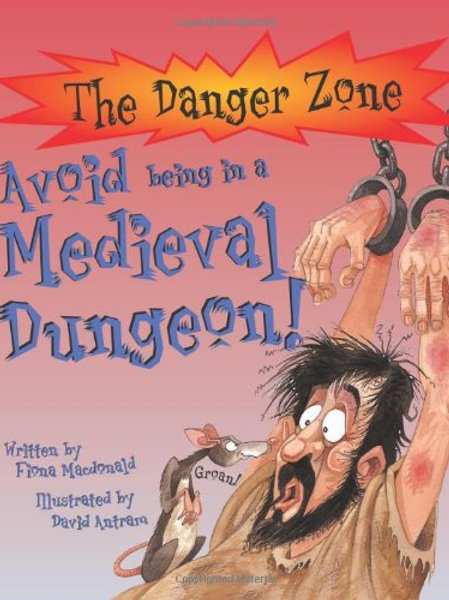 The Danger Zone - Avoid Being in a Medieval Dungeon