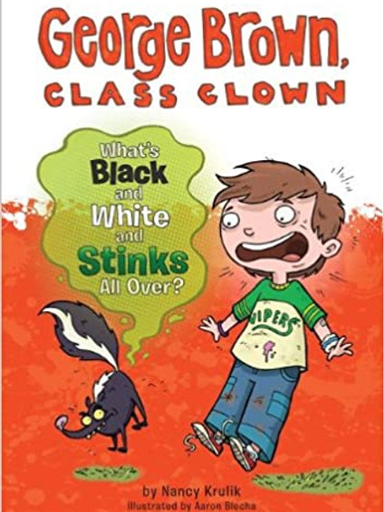 """George Brown, Class Clown - """"What's Black and White and Stinks All Over?"""""""