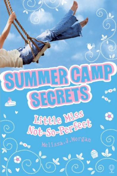 Summer Camp Secrets - Little Miss Not-So-Perfect