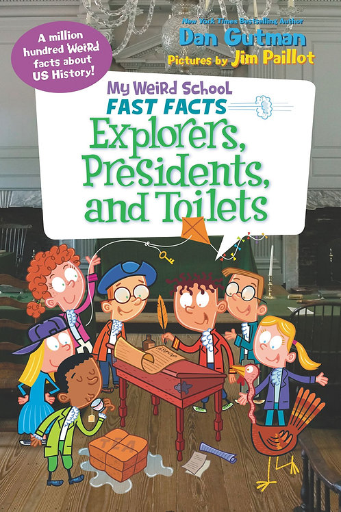 Weird School Fast Facts - Explorers, Presidents and Toilets